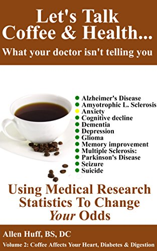 Let's Talk Coffee & Health... What Your Doctor Isn't Telling You: Coffee's Relationship To Brain Health (English Edition)