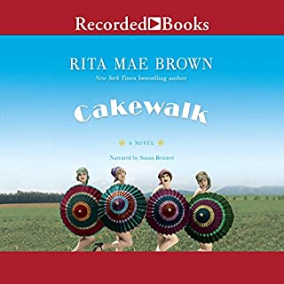 Cakewalk     A Novel              By:                                                                                                                                 Rita Mae Brown                               Narrated by:                                                                                                                                 Susan Bennett                      Length: 11 hrs and 1 min     44 ratings     Overall 4.4