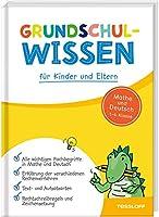 Grundschulwissen fuer Schueler und Eltern: Mathe und Deutsch 1.-4. Klasse