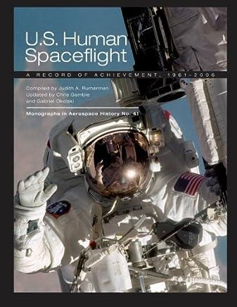 U.S. Human Spaceflight: A Record of Achievement, 1961-2006: Nasa SP-2007-4541