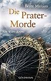Die Prater-Morde: Ein Wien-Krimi