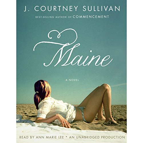 Maine                   Written by:                                                                                                                                 J. Courtney Sullivan                               Narrated by:                                                                                                                                 Ann Marie Lee                      Length: 17 hrs and 14 mins     Not rated yet     Overall 0.0