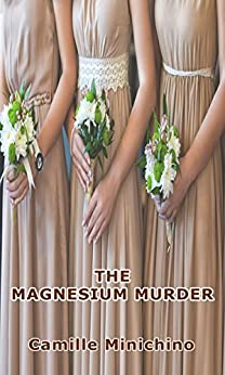 The Magnesium Murder (Periodic Table Mysteries Book 12) by [Camille Minichino, Richard Rufer, Jan Hagan]