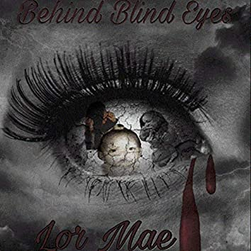 Behind Blind Eyes