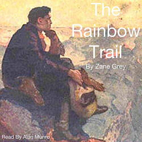 The Rainbow Trail Audiobook By Zane Grey cover art
