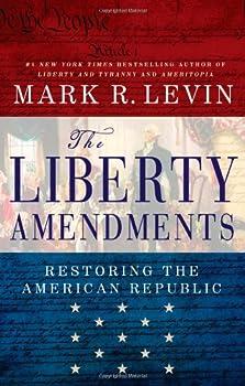The Liberty Amendments  Restoring the American Republic