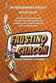 Faustino Chacón : Detective prejubilado e ilusionista par Nicolás Caicoya Gallerand