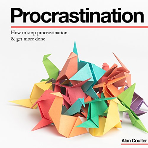 How to Stop Procrastination & Get More Done audiobook cover art