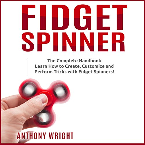 Fidget Spinner: The Complete Handbook audiobook cover art