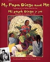 My Papa Diego and Me / Mi papa Diego y yo: Memories of My Father and His Art / Recuerdos De Mi Padre Y Su Arte