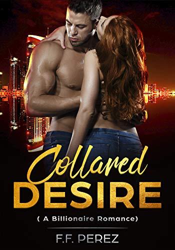 Collared Desire: A Billionaire Romance (English Edition)