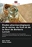 Études pharmacologiques de la racine, du fruit et de la fleur de...