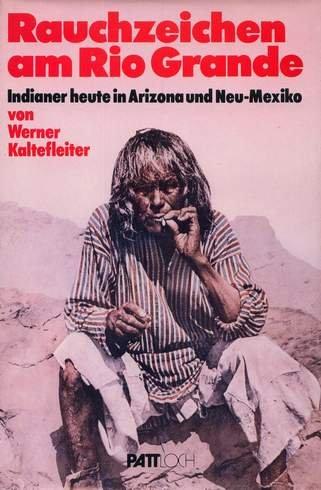 Rauchzeichen am Rio Grande Indianer heute in Arizona und Neu-Mexiko