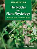 Herbicides And Plant Physiology, 2nd Edition