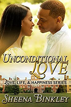 Unconditional Love (Love, Life, & Happiness Book 3) by [Sheena Binkley]