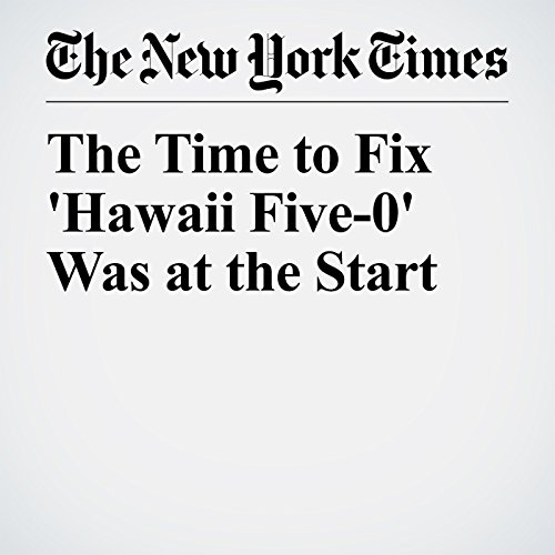 The Time to Fix 'Hawaii Five-0' Was at the Start copertina