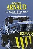 Le salaire de la peur et autres oeuvres (French Edition)