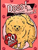 Dogs!: Coloring Book Volume 2 (Dogs! Coloring Books Series)