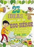 23 ideas para ser un eco-héroe