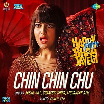 "Chin Chin Chu (From""Happy Phirr Bhag Jayegi"") - Single"