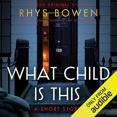 What Child Is This                   By:                                                                                                                                 Rhys Bowen                               Narrated by:                                                                                                                                 Gemma Dawson                      Length: 1 hr and 26 mins     Not rated yet     Overall 0.0