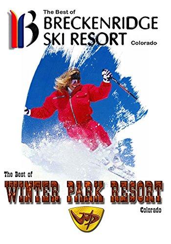 The Best of Skiing Breckenridge Ski Resort & Winter Park Resort