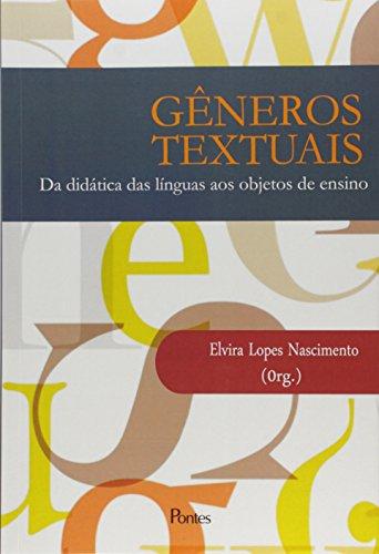 Generos Textuais: Da Didatica Das Linguas Aos Objetos De Ensino