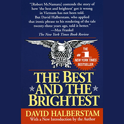 The Best and the Brightest                   By:                                                                                                                                 David Halberstam                               Narrated by:                                                                                                                                 Mark Bramhall                      Length: 37 hrs and 4 mins     38 ratings     Overall 4.8