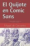 El Quijote en Comic Sans: El Ingenioso hidalgo con un tipo nuevo (Clásicos de la literatura en comic sans)
