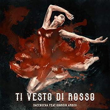 Ti Vesto Di Rosso (feat. Giorgio Arbisi)