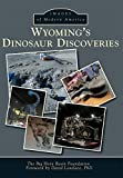 Wyoming s Dinosaur Discoveries (Images of America)