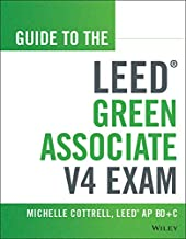 Guide to the LEED Green Associate V4 Exam (Wiley Series in Sustainable Design)