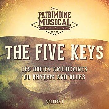 Les idoles américaines du rhythm and blues : The Five Keys, Vol. 1