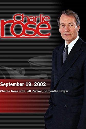 Charlie Rose with Jeff Zucker; Samantha Power (September 19, 2002)