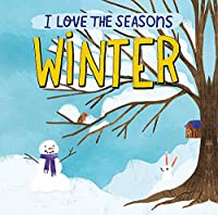 I Love the Seasons: Winter
