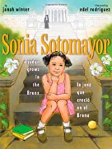 Sonia Sotomayor: A Judge Grows in the Bronx/La Juez Que Crecio En El Bronx: A Judge Grows in the Bronx/La juez que creció en el Bronx