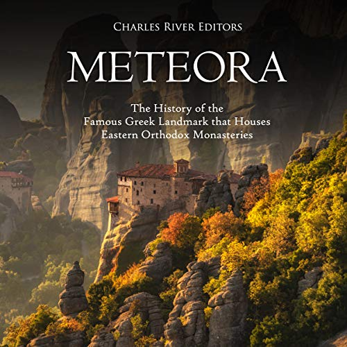 Meteora: The History of the Famous Greek Landmark That Houses Eastern Orthodox Monasteries                   By:                                                                                                                                 Charles River Editors                               Narrated by:                                                                                                                                 Colin Fluxman                      Length: 1 hr and 21 mins     2 ratings     Overall 4.0