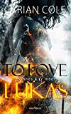To love Lukas (Ashes & Embers 3)