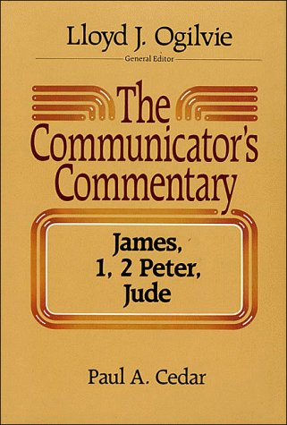 New Testaments: James, 1, 2 Peter, Jude Vol 11 (Comunicators's commentry)