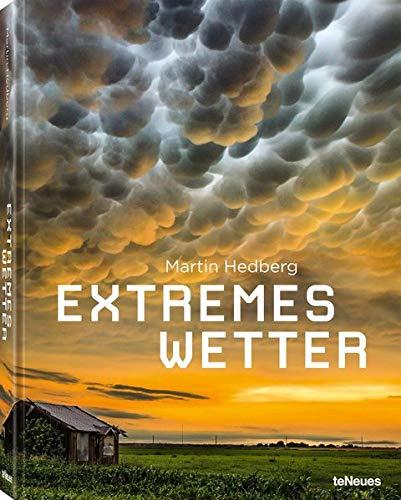 Extremes Wetter, Wetterphänomene aus aller Welt in einem bildgewaltigen Band und auf dem neuesten Stand der Wissenschaft (Deutsch) - 22,3x28,7 cm, 192 Seiten