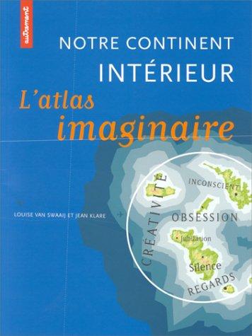 Notre continent intérieur, atlas imaginaire