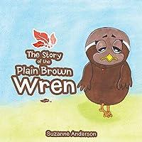 Story of the Plain Brown Wren