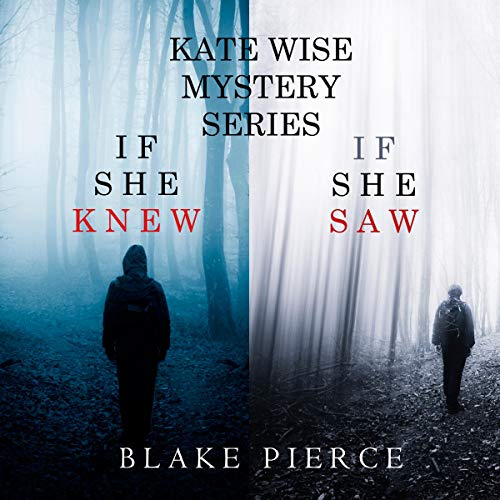 A Kate Wise Mystery Bundle: If She Knew (Book #1) and If She Saw (Book #2) audiobook cover art