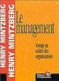 Le Management - Voyage au centre des organisations - Editions d'Organisation - 15/12/2003