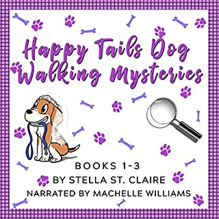 The Happy Tails Dog Walking Mysteries Series: Books 1 - 3 audiobook cover art