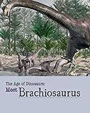 Meet Brachiosaurus (Age of Dinosaurs)