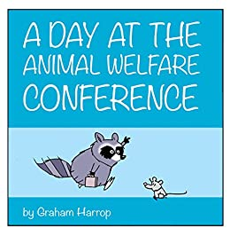 A Day at the Animal Welfare Conference by [Graham Harrop]