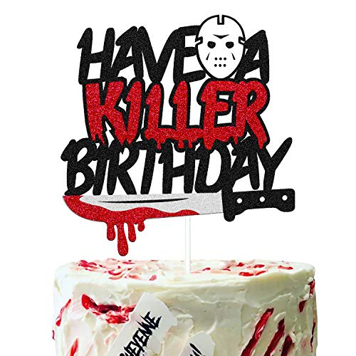 Have A Killer Birthday Cake Topper for Halloween Horror Friday the 13th Birthday Party Themed Kids Boy Man Girl Happy Bday Party Supplies Glitter Black Decorations