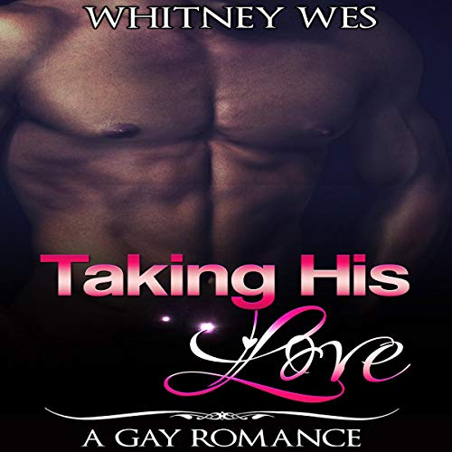 Gay: Taking His Love audiobook cover art
