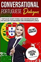 Conversational Portuguese Dialogues: Portuguese Short Stories and Conversations with 1.000 most Common Portuguese Phrases. Learn Portuguese. Language Lessons for Beginners & Intermediates